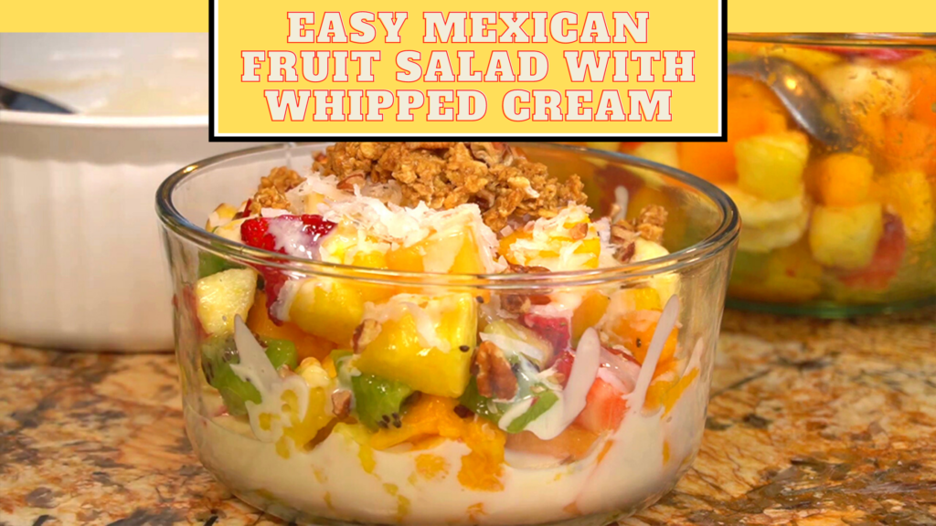 mexican fruit salad with whipped cream