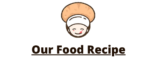 Our Food Recipe